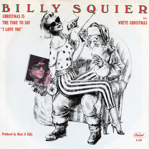 "Christmas Is the Time to Say ""I Love You"" - Billy Squier"