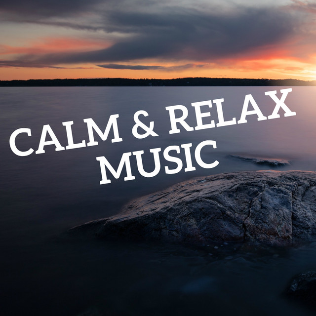Calm and Relax Music