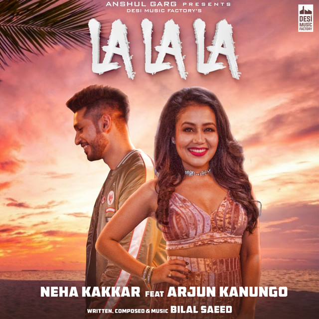 Key & BPM for La La La by Neha Kakkar, Arjun Kanungo | Tunebat