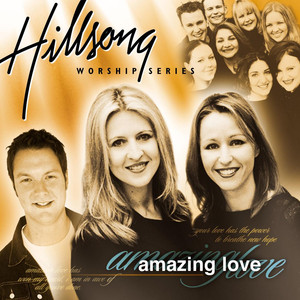 Amazing Love  - Hillsong