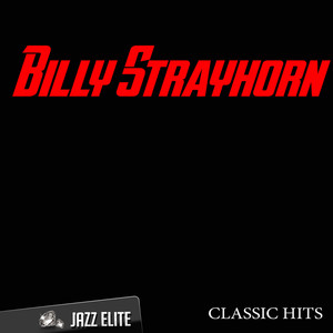 Classic Hits By Billy Strayhorn