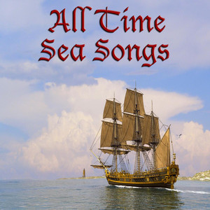 All Time Sea Songs