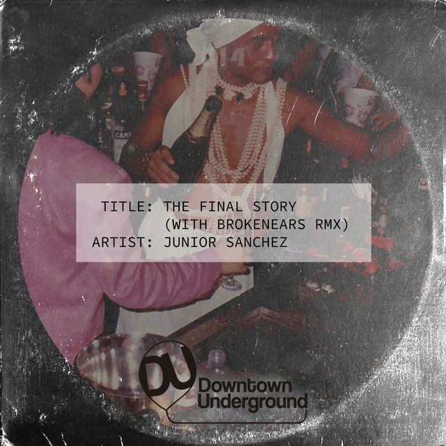 The Final Story - Brokenears Remix, a song by Junior Sanchez