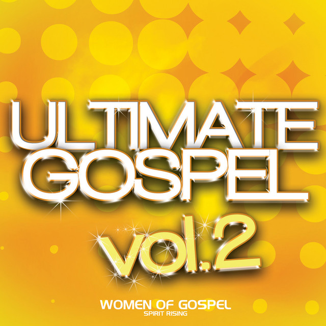 Ultimate Gospel Vol. 2 Women of Gospel (Spirit Rising)