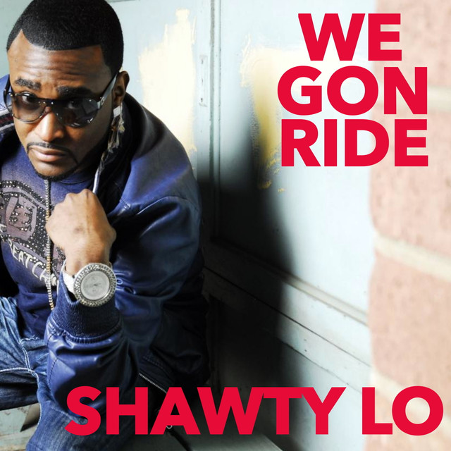Shawty Lo We Gon Ride album cover