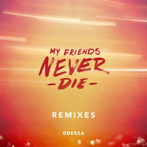 My Friends Never Die Remixes Albumcover