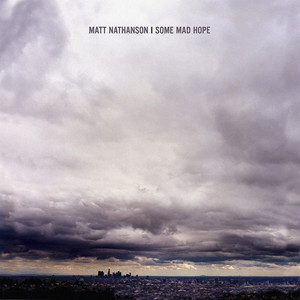 Some Mad Hope - Matt Nathanson