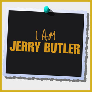 I Am Jerry Butler album