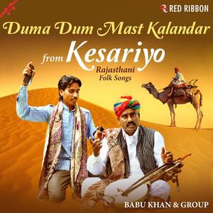 Duma Dum Mast Kalandar From Kesariyo - Rajasthani Folk Songs