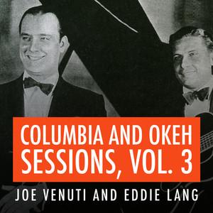Joe Venuti and Eddie Lang Columbia and Okeh Sessions, Vol. 3 album