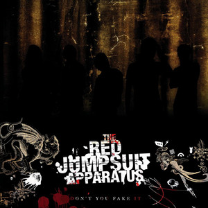 Don't You Fake It - Red Jumpsuit Apparatus