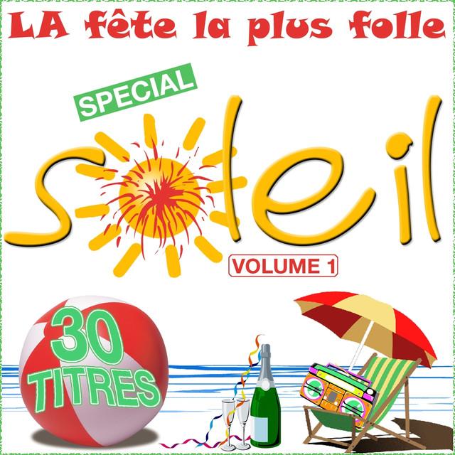 Various Artists La fête la plus folle, vol. 1 (Spécial soleil) album cover
