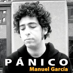 Pánico - Manuel García