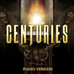 Centuries (Piano Version)