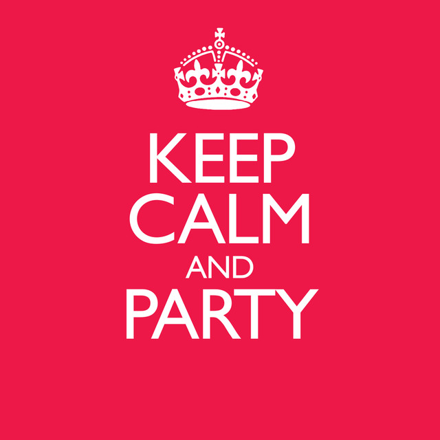 Keep Calm & Party