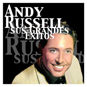Andy Russell - Sus Grandes Éxitos album
