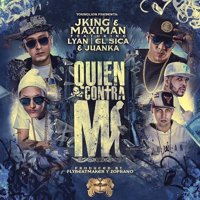 Quien Contra Mi (feat. Lyan, El Sica & Juanka)