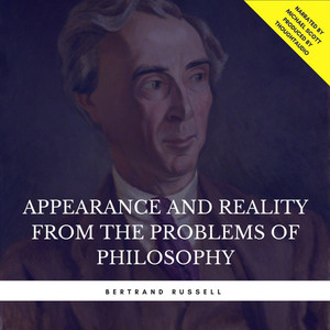 Appearance and Reality from the Problems of Philosophy Audiobook