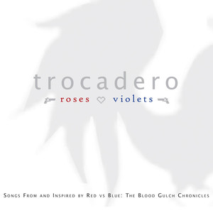 Roses Are Red, Violets Are Blue: Soundtrack to Red vs. Blue - Trocadero