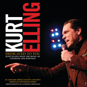 Dedicated To You: Kurt Elling Sings The Music Of Coltrane And Hartman (Live) album