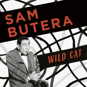 Sam Butera, Wild Cat