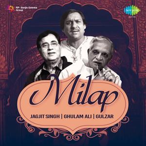 Milap: Jagjit Singh, Ghulam Ali, Gulzar Albümü