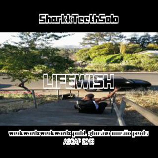 Album cover for LIFEWISH by SharkkTeethSolo