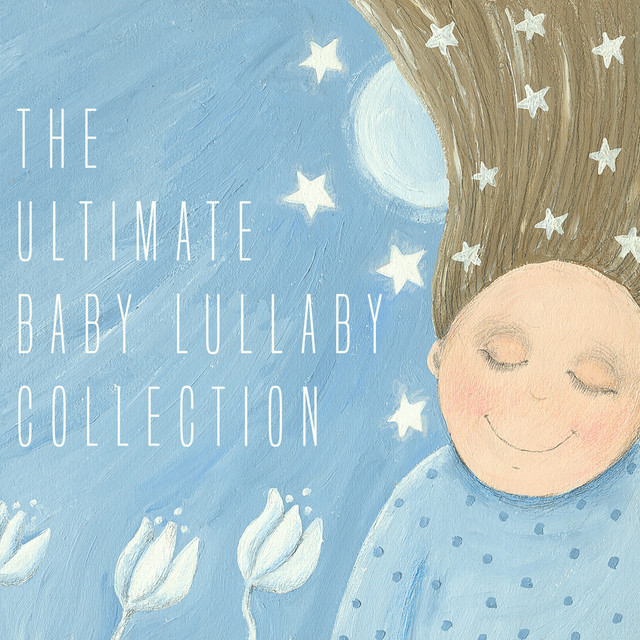 The Ultimate Baby Lullaby Collection