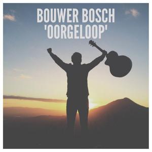 Oorgeloop - Bouwer Bosch