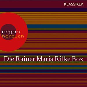Rainer Maria Rilke - Duineser Elegien / Geschichten vom lieben Gott / Meistererzählungen / Die schönsten Gedichte / Sonette an Orpheus (Ungekürzte Lesung) Audiobook