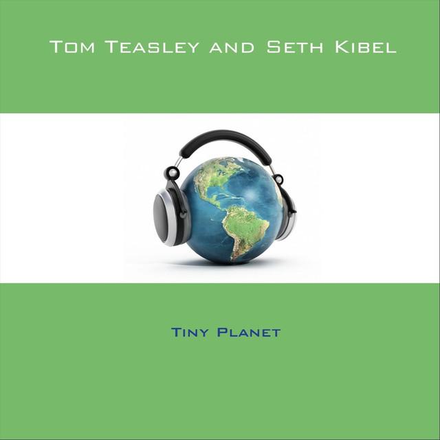 Album cover for Tiny Planet by Tom Teasley, Seth Kibel