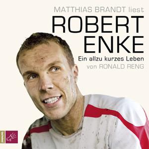 Robert Enke - Ein allzu kurzes Leben Audiobook