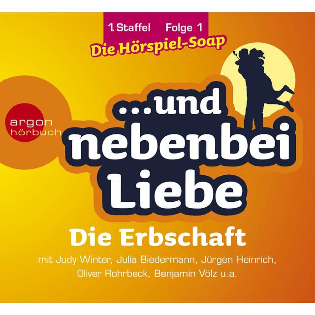 ... und nebenbei Liebe, Staffel 1, Folge 1: Die Erbschaft (Ungekürzte Fassung) Cover