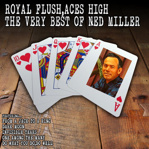 Royal Flush, Aces High: The Very Best of Ned Miller album