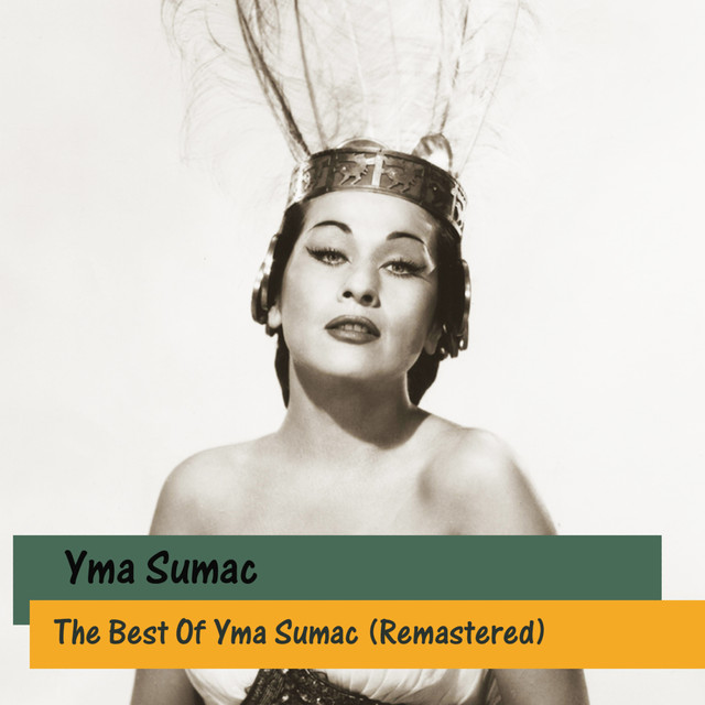 The Best Of Yma Sumac (Remastered)