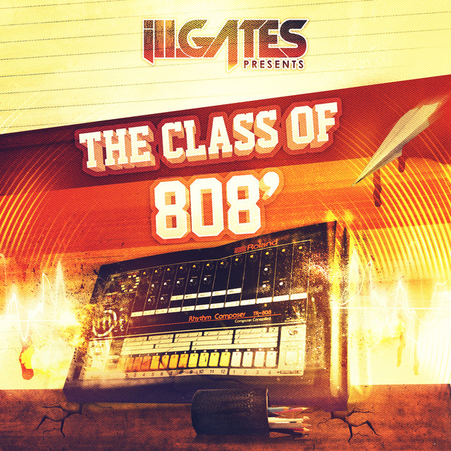 Ill.Gates Presents Class of 808