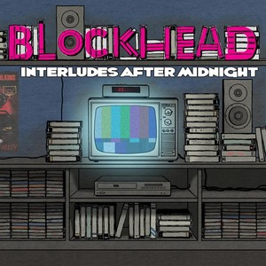 Album cover for Interludes After Midnight by Blockhead