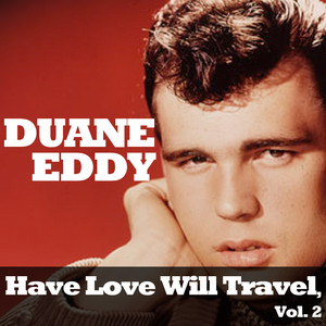 have love will travel a song by duane eddy the sharps on. Black Bedroom Furniture Sets. Home Design Ideas
