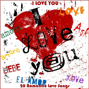 I Love You (20 Romantic Love Songs)