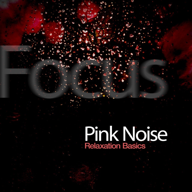 2018 Pink Noise Relaxation Basics