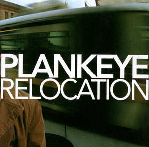 Relocation - Plankeye