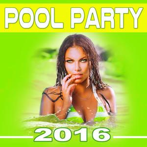 Pool Party 2016 (Best Playlist & Lista de Reproducción for summer beach party) album