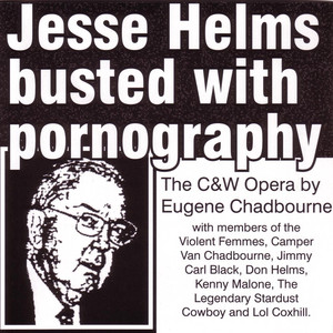 Jesse Helms Busted With Pornography album