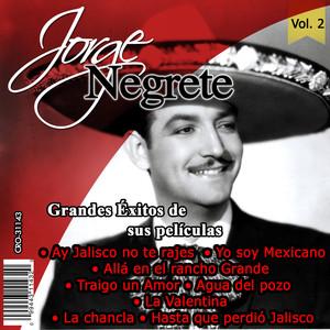 Jorge Negrete el Charro Inmortal Grandes Éxitos de Sus Peliculas, vol.2 album