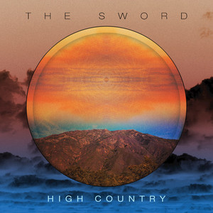 The Sword, High Country på Spotify