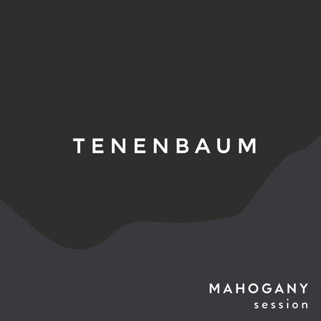 Tenenbaum (Mahogany Sessions)