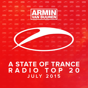 A State Of Trance Radio Top 20 - July 2015 (Including Classic Bonus Track) Albumcover