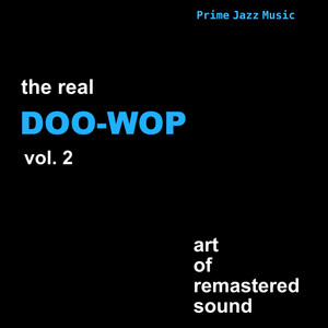 The Real Doo-Wop Vol. 2 - The Chords