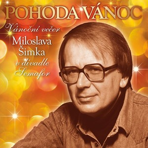 Miloslav Šimek - Pohoda Vánoc. Vánoční večer Miloslava Šimka v divadle Semafor