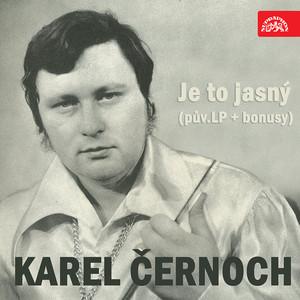 Karel Černoch - Je to jasný (pův.LP + bonusy)